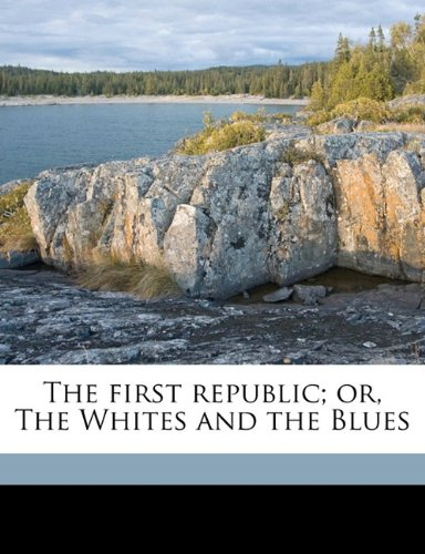Download The first republic; or, The Whites and the Blues ebook