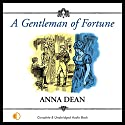 A Gentleman of Fortune Audiobook by Anna Dean Narrated by Anne Cater