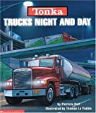 img - for Trucks Night And Day (Tonka) book / textbook / text book