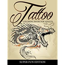 Tattoo Coloring Book For Adults - Super Fun Edition