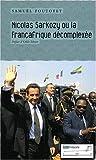 Image de Nicolas Sarkozy ou la Françafrique décomplexée (French Edition)