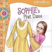 Sophie's First Dance: Faithgirlz!, Book 5 | Nancy Rue