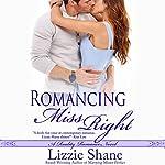Romancing Miss Right: Reality Romance | Lizzie Shane