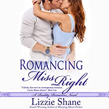 Romancing Miss Right: Reality Romance Audiobook by Lizzie Shane Narrated by Ava Erickson
