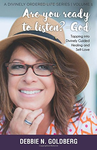 Are you ready to listen? --God: Tapping into Divinely Guided Healing and Self Love: Volume 1