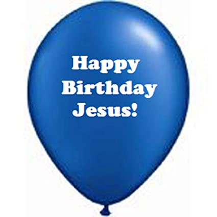 Dozen QuotHappy Birthday Jesusquot Balloons