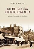 Kilburn and Cricklewood (Images of London)