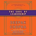 The Soul of Leadership: Unlocking Your Potential for Greatness | Deepak Chopra MD