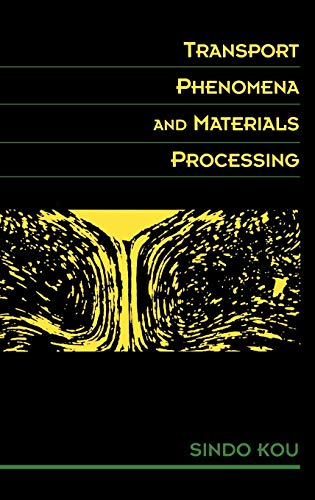 Transport Phenomena and Materials Processing