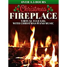Christmas Fireplace: Virtual Yule Log with Christmas Piano Music - Over 4.5 Hours
