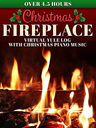 Christmas Fireplace  Virtual Yule Log With Christmas Piano Music   Over 4 5 Hours