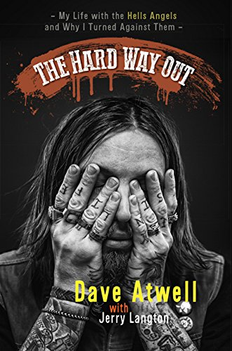 The Hard Way Out: My Life with the Hells Angels and Why I Turned Against - Canada Account My