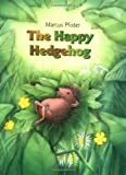 The Happy Hedgehog, Marcus Pfister, 0735818169