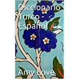 Diccionario Turco - Español/ Türkçe-Ispanyolca Sözlük: Türkisch- Spanisch Wörterbuch (Spanish Edition)