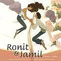 Ronit & Jamil Audiobook by Pamela L. Laskin Narrated by Nira Amiel, Assaf Cohen, Aylam Orian
