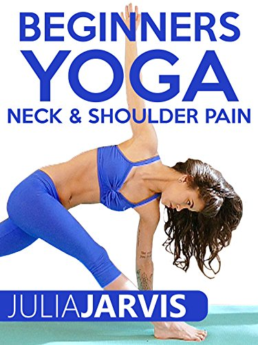 Beginners Yoga Neck and Shoulder Pain - Julia Jarvis