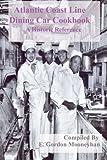 Atlantic Coast Line Railroad Dining Car Cookbook