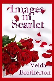 Images In Scarlet by [Brotherton, Velda]