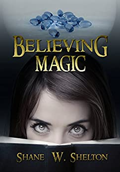 Believing Magic: Believing Magic Series by [Shelton, Shane]