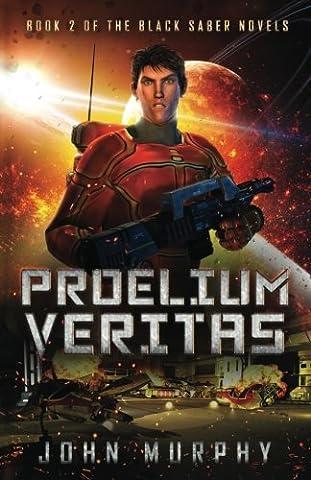 Proelium Veritas: Book 2 of the Black Saber Novels (Volume 2) (Mission Veritas)