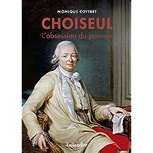 Choiseul: L'obsession du pouvoir (French Edition)