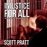 Injustice For All: Joe Dillard Series, Book 3 | Scott Pratt