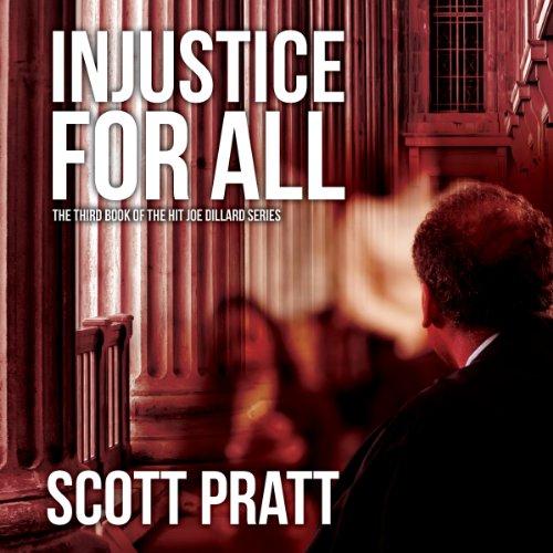 Injustice For All: Joe Dillard Series, Book 3