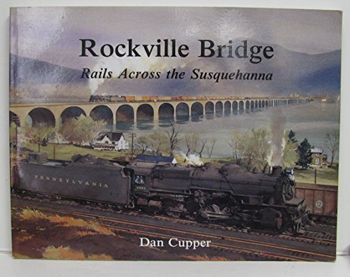 Rockville Bridge: Rails across the Susquehanna - Railroad Bridge Design