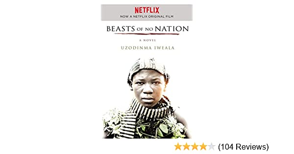 Beasts of no nation a novel ps kindle edition by uzodinma beasts of no nation a novel ps kindle edition by uzodinma iweala literature fiction kindle ebooks amazon fandeluxe Gallery