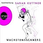Wachstumsschmerz | Sarah Kuttner