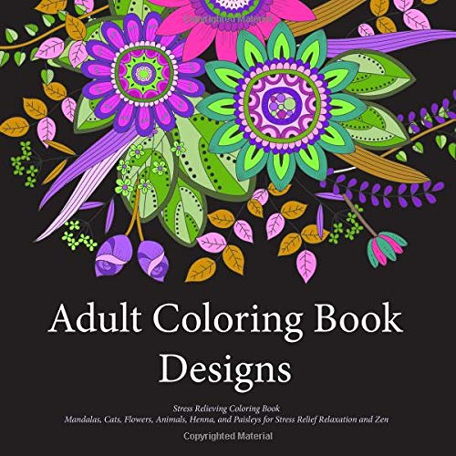 Amazon.com: Adult Coloring Book Designs: Stress Relieving Patterns,  Mandalas, Cats, Flowers, Animals, Henna, And Paisleys For Stress Relief  Relaxation And Zen (9781539638971): Coloring Books, Suzy Q: Books