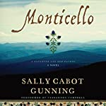 Monticello: A Daughter and Her Father; A Novel | Sally Cabot Gunning