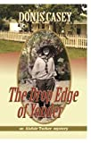 Front cover for the book The Drop Edge of Yonder by Donis Casey