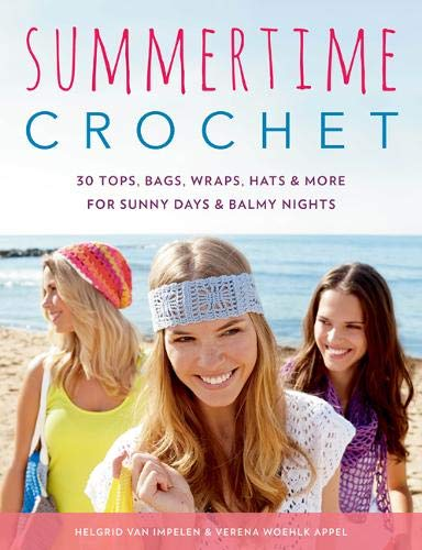 Summertime Crochet: 30 Tops, Bags, Wraps, Hats & More for Sunny Days & Balmy - Patterns Crochet Summer