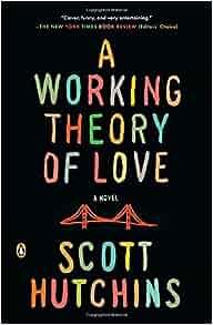 Amazon com: A Working Theory of Love: A Novel (9780143124191