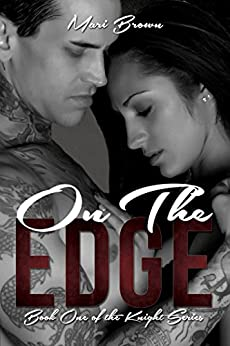 On the Edge (The Knight Series Book 1) by [Brown, Mari]