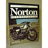 Illustrated Norton Buyer's Guide: Model-By-Model Analysis of Post War Singles, Twins, Rotaries and Specials