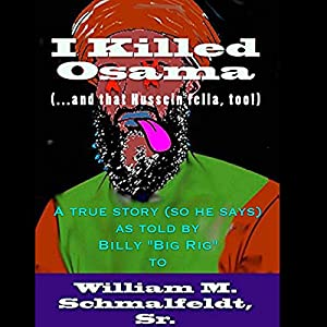 I Killed Osama (...and that Hussein fella, too!) Audiobook