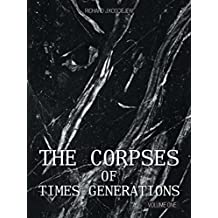 The Corpses of Times Generations: Volume One