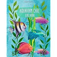 Aquarium Care Log Book: 130 Page Fish Tank Record Book (Pet Care Journals)
