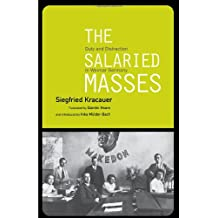 Salaried Masses: Duty and Distraction in Weimar Germany