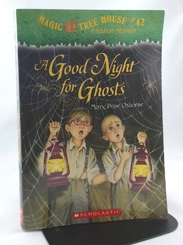 A Good Night for Ghosts (Magic Tree House #42) ()