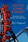 I'm Not Good Enough, Bob Crihfield, 1451272820