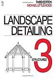 Landscape Detailing Volume 3: Structures