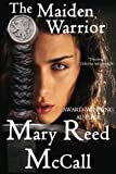 The Maiden Warrior, Mary Reed McCall, 162125044X