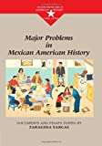 Major Problems in Mexican American History (Major Problems in American History Series) 1st Edition