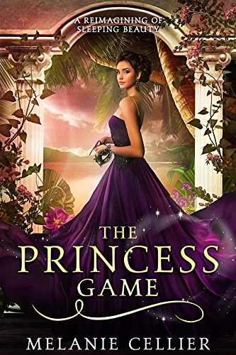 The Princess Game: A Reimagining of Sleeping Beauty (The Four Kingdoms Book 4)