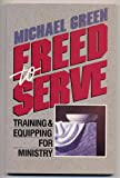 Freed to Serve, Ken Green, 0340486619