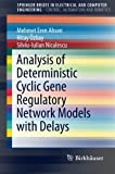 Analysis of Deterministic Cyclic Gene Regulatory Network Models with Delays, Ahsen, Mehmet Eren and Özbay, Hitay, 3319156055