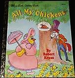 All My Chickens, Robert Kraus, 0307301257